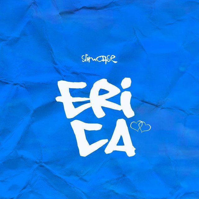 slimcase,erica,bbnaija, [Music] Slimcase – Erica, NAIJAPARRY